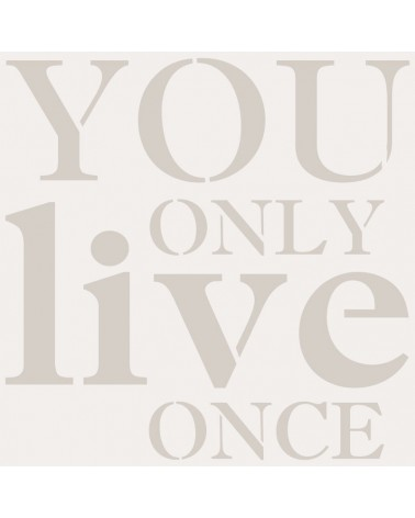 Stencil Texto 044 You Only Live Once